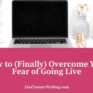 How to overcome your fear of going live