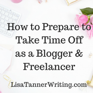 Need to take some time off? As a blogger and freelancer, there are a few things you need to do first.
