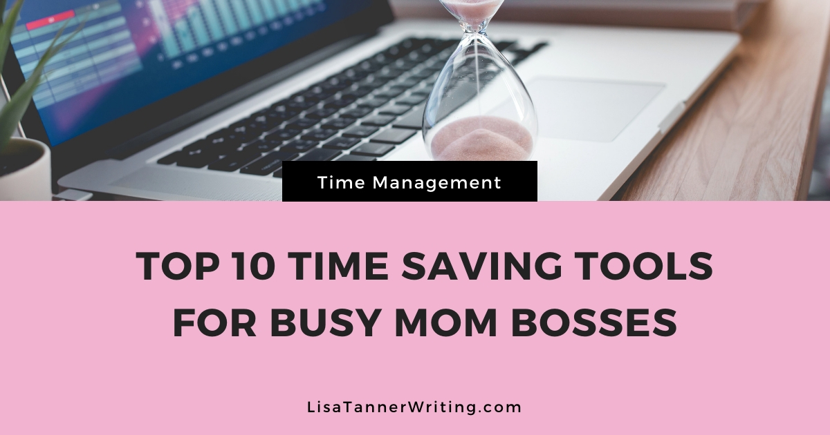 Top time saving tools for busy mom bosses